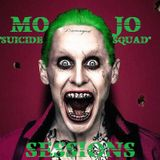 "MOJO - ""SUICIDE SQUAD"" SESSIONS"
