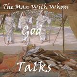 2015_03_01 The Man With Whom God Talks (Genesis 18.16-22)