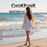 ChoKFunK Chill Mixtape #4