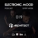 Electronic Mood Podcast - 019 Architect