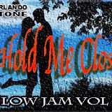 Hold Me Real Close Slow Jam Mix