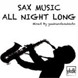 SAX MUSIC ALL NIGHT LONG