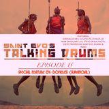 Saint Evo's Talking Drums Ep. 15
