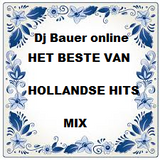 Dj Bauer online'' HET BESTE VAN HOLLANDSE HITS MIX ''