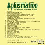 Bacchus Plus+ Presents Plus ma tree mix 01 mixed by DJ A!!Key