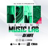 Latino Music Lab Podcast EP. 2 (Ft. DJ Hife)