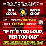 Bac2Basics with Paddy Frazer (A Tribute to Tom Wilson, 13 years on) 25.03.2016