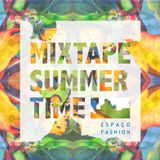 Mixtape Summertime Espaço Fashion por Grave Music