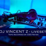 DJ Vincent Z - Liveset