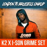 K2 x I-SON - London to Brussels Grime set