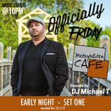 DJ Michael T  -  Live at Metropolitan Cafe -  Set one - Early Night