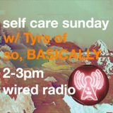 self care sunday S2EP6 w/ Tyra of so, BASICALLY - 27th November 2016