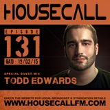 Housecall EP#131 (19/02/15) incl. a guest mix from Todd Edwards