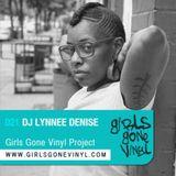 Girls Gone Vinyl Exclusive Mix #21 - Dj Lynnee Denise - NYC, ATL, South Africa