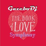 The Book Of Love Symphony (Sweet Harmonies with Great Velvet Voices) By Gazebo Dj TTM.
