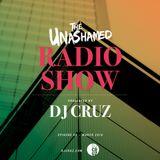 DJ Cruz - The Unashamed Radio Show (Episode 65)