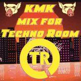 KMK mix for Techno Room