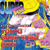 Tokyo Game Show 2015 - STC Ep. 22