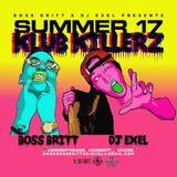 SUMMER 17 KLUB KILLERZ- BOSS BRITT X DJ eXeL