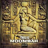 Ore Universal's This Is MOOMBAH