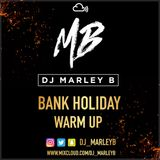 Bank Holiday Warm Up @DJ_MarleyB
