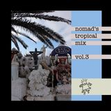 NOMAD'S TROPICAL MIX VOL.3