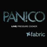 DJ Panico - Fabric Live 2015 - Pressure Cooker