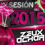 La Sesion Del 2015 - Zeux Ochoa