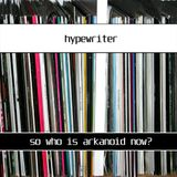 #cpm038: Hypewriter - So Who Is Arkanoid Now