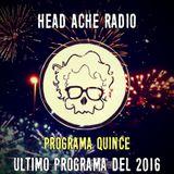 Head Ache Radio: Prog 15 - Programa de fin de año ( y avisos importantes)