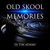 OLD SKOOL MEMORIES