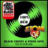 BLACKCHINEY and STONELOVE 100% DUBPLATE MIX