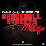 CASHFLOW RINSE PRESENTS DANCEHALL STREETS