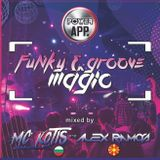 FUNKY & GROOVE MAGIC Power App Master DJs Cast @ mixed by MC KOTIS B2B ALEX RAMOS (01.11.2019)