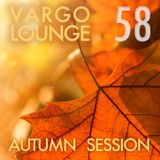 VARGO LOUNGE 58 - Autumn Session