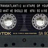 The Transatlantic Mixtape of Your Mind Series 4  Show 30