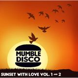 Mumble Disco presents, Sunset with Love Vol. 1 & 2