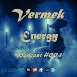 Vermek - Energy Podcast #004, 2016