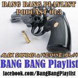 BANG BANG Playlist Podcast 013 #DJ Alek Sander & DJ Kekke Ulk