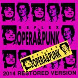 Opera & Punk Pt. 1 - 2014 Restored Version