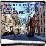frisch & fruchtig vol70 ace-tape.