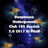 Deephouse Underground Club 105 Session 2.0 2017 - Dj PitaB