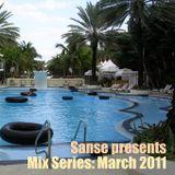 Sanse presents Mix Series March 2011