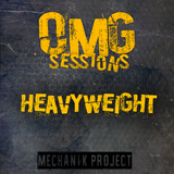 OMG! Sessions: Heavyweight /Mechanik Project