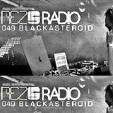 Black Asteroid @ REZ Radio #049