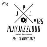 PJL sessions #185 [21st Century jazz]