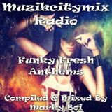 Marky Boi - Muzikcitymix Radio - Funky Fresh Anthems