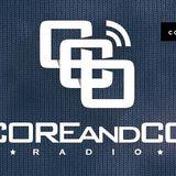 COREandCO radio S04E07