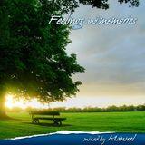 Feelings & memories - Mixed by Manuel
