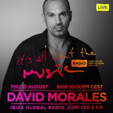 David Morales - Live@  It's All About the Music - Ibiza Global Radio 10.08.17